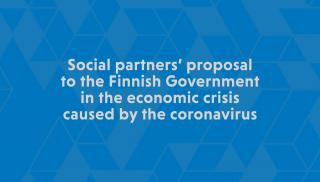 Social partners' proposal to the Finnish Government in the economic crisis caused by the coronavirus